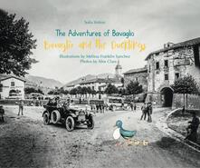 Voluntariadobaleares2014.es Bavaglio and the ducklings. The adventures of Bavaglio. Ediz. illustrata Image