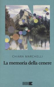 La memoria della cenere - Chiara Marchelli - copertina