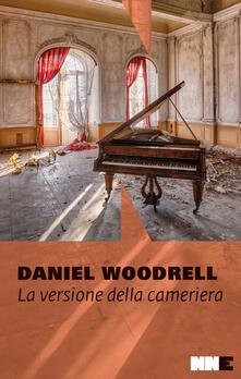 La versione della cameriera. La serie di West Table - Daniel Woodrell - copertina