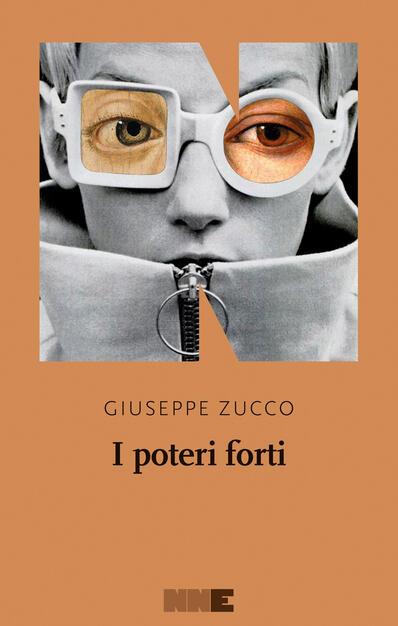 I poteri forti - Giuseppe Zucco - Libro - NN Editore -   IBS