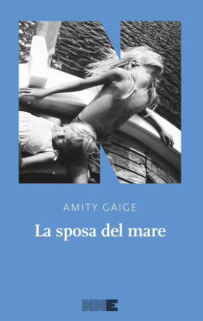 La sposa del mare - Amity Gaige - Libro - NN Editore - | IBS