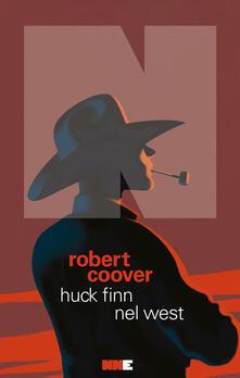 Huck Finn nel West - Robert Coover - copertina