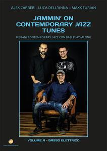 Jammin' on contemporary jazz tunes. 8 brani contemporary jazz con basi play-along. Vol. 1: Basso elettrico.