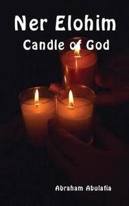 Ner Elohim. Candle of God. Ediz. ebraica e inglese