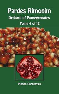 Pardes Rimonim. Orchard of Pomegranates. Ediz. aramaica, ebraica e inglese. Vol. 4