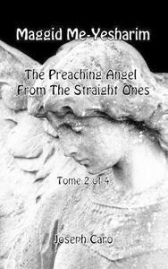 Maggid Me-Yesharim. The preaching angel from the straight ones. Ediz. ebraica e inglese