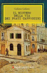 Il Il mistero della via dei Frati Cappuccini - Giuliano Giuliano - wuz.it
