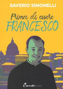 Prima di essere Francesco - Saverio Simonelli - copertina