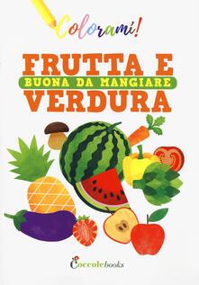 Frutta e verdura buona da mangiare. Ediz. a colori.pdf