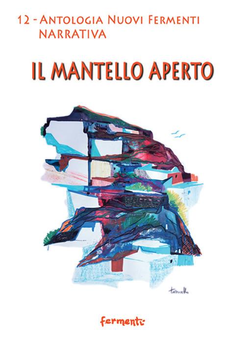 Image of Il mantello aperto. Antologia