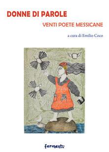 Rallydeicolliscaligeri.it Donne di parole. Venti poete messicane. Testo spagnolo a fronte. Ediz. bilingue Image