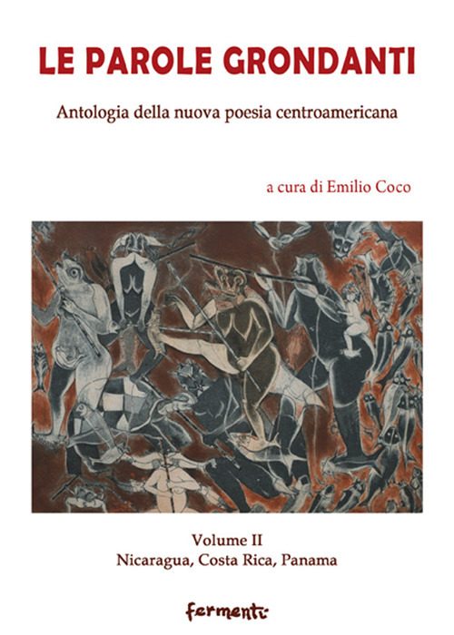 Image of Le parole grondanti. Antologia della nuova poesia centroamericana. Ediz. italiana e spagnola. Vol. 2: Nicaragua, Costarica, Panama.