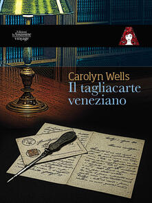 Il tagliacarte veneziano - Carolyn Wells - copertina