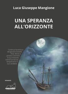 Libro Una speranza all'orizzonte Luca Giuseppe Mangione
