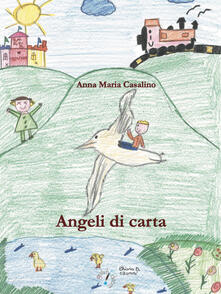 Festivalpatudocanario.es Angeli di carta. Ediz. illustrata Image