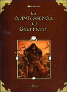 La quintessenza del guerriero. Vol. 2