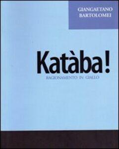 Katàba! Ragionamento in giallo