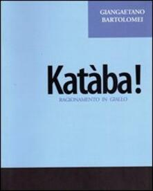 Mercatinidinataletorino.it Katàba! Ragionamento in giallo Image