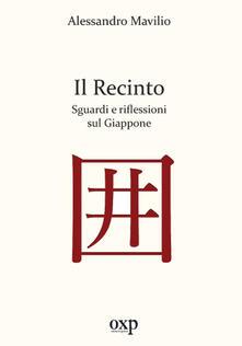 Il recinto. Sguardi e riflessioni sul Giappone - Alessandro Mavilio - copertina