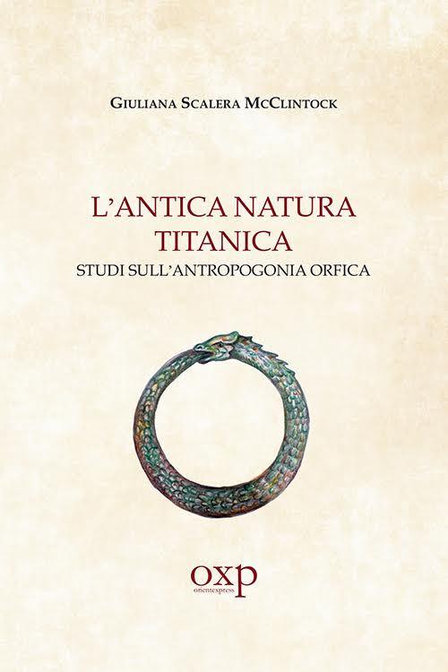 L' antica natura titanica. Studi sull'antropogonia orfica