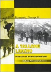 A tallone libero. Manuale di sciescursionismo. CD-ROM