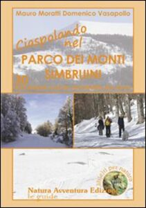 Ciaspolando nel parco dei monti Simbruini. 30 escursioni con le racchette da neve