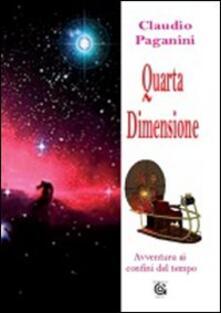 Quarta dimensione. Avventura ai confini del tempo - Claudio Paganini - copertina