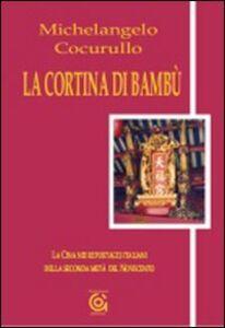 La cortina di bambù. La Cina nei reportages italiani della seconda metà del Novecento