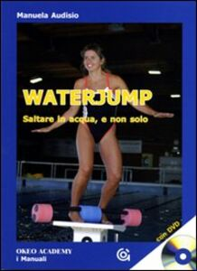 Waterjump. Saltare in acqua e non solo