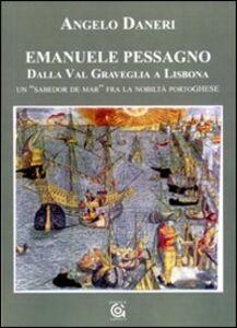 Emanuele Pessagno. Dalla Val Graveglia a Lisbona. Un «Sabedor de mar» fra la nobiltà portoghese