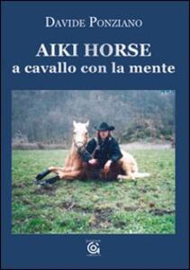 Aiki Horse. A cavallo con la mente