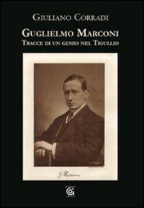 Guglielmo Marconi. Tracce di un genio nel Tigullio