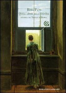Quell'amore alla finestra. Storia di Tello e Dora - Rita Pani - copertina