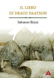 Il libro di Draco Daatson. Parte prima