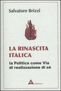 La rinascita italica. La politica come via di realizzazione di sé