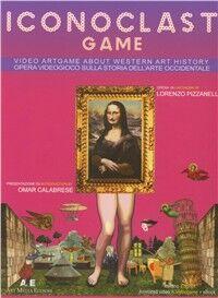 Iconoclast game. Opera videogioco sulla storia dell'arte occidentale. Ediz. italiana e inglese. CD-ROM. Con DVD