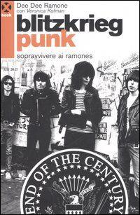 Blitzkrieg punk. Sopravvivere ai Ramones