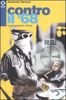 Contro il '68. La generazione infinita - Alessandro Bertante - copertina