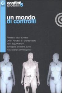 Conflitti globali. Vol. 5: Un mondo di controlli.