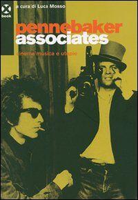 Pennebaker Associates. Cinema, musica e utopie