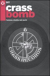 Crass bomb. L'azione diretta nel punk