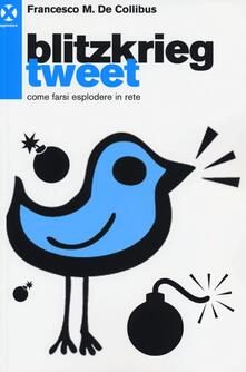 Antondemarirreguera.es Blitzkrieg Tweet. Come farsi esplodere in rete Image