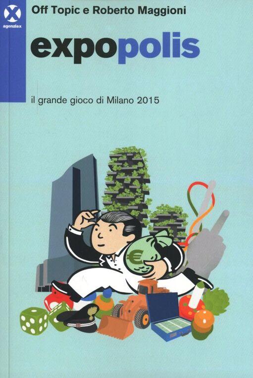 Expopolis. Il grande gioco di Milano 2015