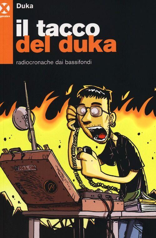 Il tacco del Duka. Radiocronache dai bassifondi