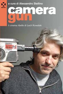 Capturtokyoedition.it Camera gun. Il cinema ribelle di Lech Kowalski Image