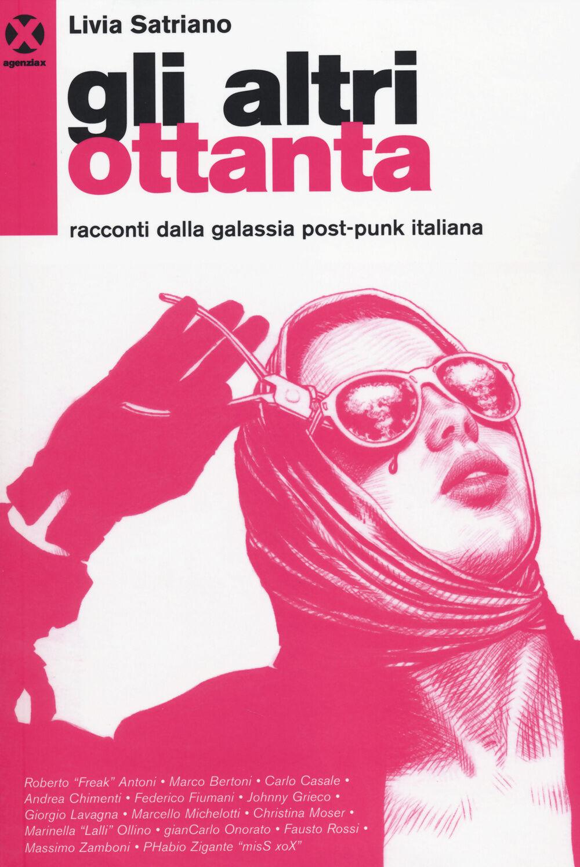 Gli altri ottanta. Racconti dalla galassia post-punk italiana