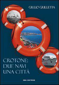 Crotone: due navi una città