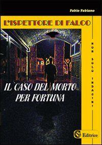 L' ispettore Di Falco. «Il caso del morto per fortuna»