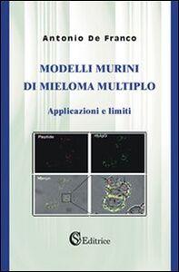 Modelli murini di mieloma multiplo. Applicazioni e limiti