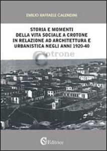 Storia e momenti della vita sociale a Crotone in relazione ad architettura e urbanistica negli anni 1920-40